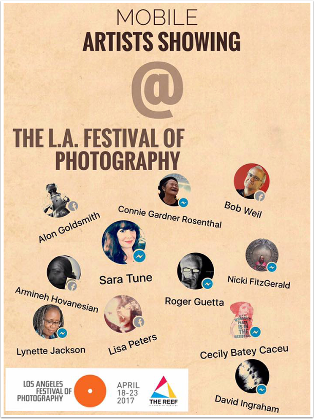 Los Angeles Festival of Photography – Thoughts From A Selection of Mobile Photographers / Artists – April 18-23, 2017