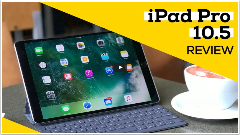 Latest Apple iPad Pro 10.5 inch Review via iMore