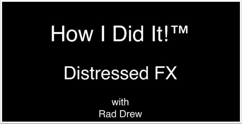 'How I Did It'™ with Rad Drew – Creating Captivating Images with DistressedFX