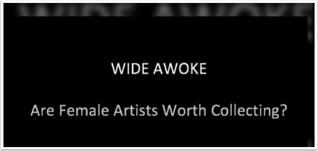 'Wide Awoke'- Are Female Artists Worth Collecting? with Fleur Schim from Florida, United States