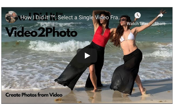'How I Did It'™ with Rad Drew 'Select a Single Video Frame with Video2Photo